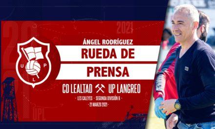 Ángel Rodríguez | Rueda de Prensa | CD Lealtad – UP Langreo